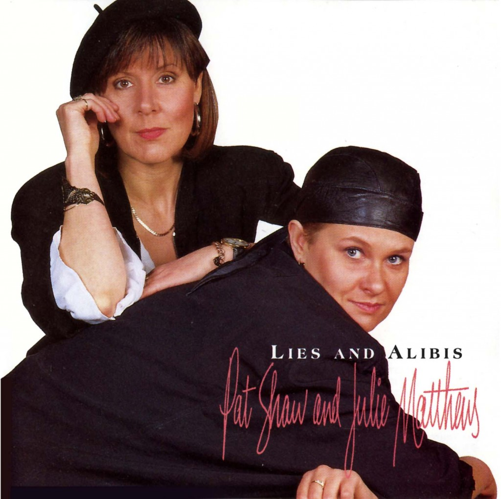 Pat Shaw and Julie Matthews – Lies and Alibis