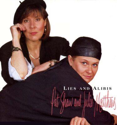 Pat Shaw and Julie Matthews – Lies and Alibis